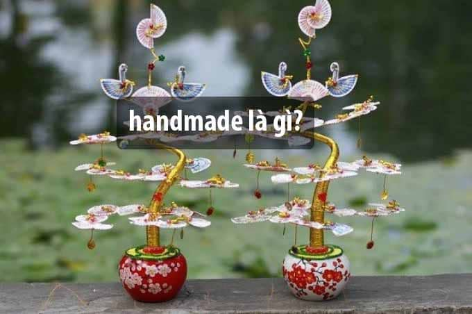 handmade la gi
