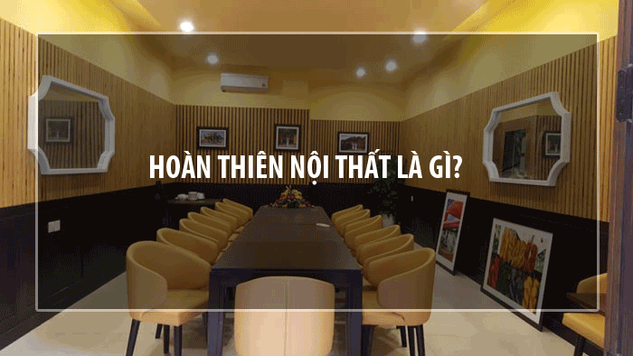 hoan thien noi that la gi